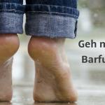 Take off your shoes: Barfußwandern liegt im Trend